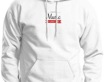 I Listen to Music So I Don't Snap Premium Hoodie Sweatshirt  F170 - PP-393