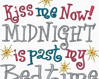 Embroidery Kiss Me Now  Midnight is past my bedtime New Year Embroidery Design