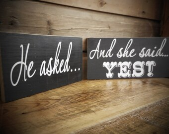 He Asked... And She Said Yes! - Engagement Sign - Photo Prop | Country | Primitive | Rustic | Wedding Sign