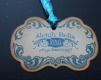Sleigh Bells Ring are you listening? Vintage Tag, Christmas Tag, Flourish Tag,  Gift Tag