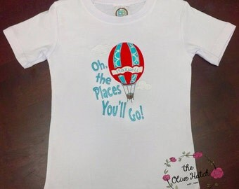 Oh the Places You'll Go -Hot Air Balloon- Birthday - Graduation - Applique Shirt