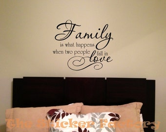 Family is what happens when two people fall in love vinyl wall decal quote