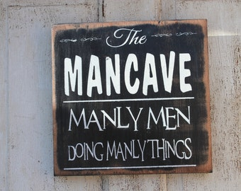 The Mancave manly men doing manly things  funny wood and paint sign/father's day gift