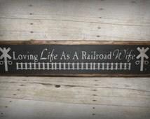 Railroad Sign Loving Life As A Railroad Wife Handmade Primitive Rustic SIgn