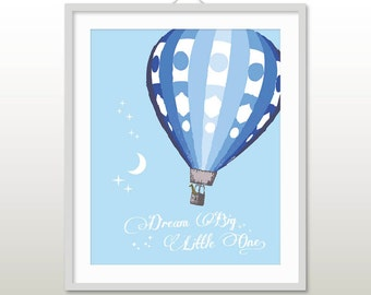Dream Big Little One Print, Baby Boy Nursery Art, Hot Air Balloon, Boys Wall Art, Dream Big, Balloon