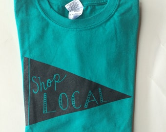 Shop Local Screen Printed T Shirt, Shop Small