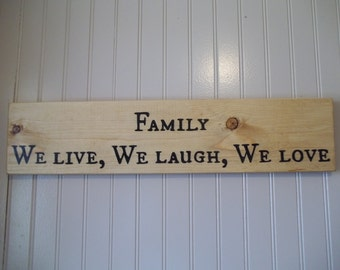 Family, We Live, We Laugh, We Love