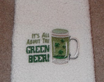 Embroidered ~It's All About the GREEN BEER~ St Patrick's Day Kitchen Hand Towel