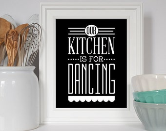 Our Kitchen is For Dancing, My Kitchen is For Dancing, Kitchen Decor, Art for Kitchen, Kitchen Typography Print, Kitchen Art, Kitchen Print