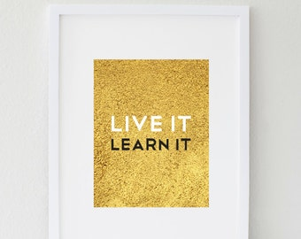 Live It Learn It, Gold, Black, and White Print, Gift, Holidays