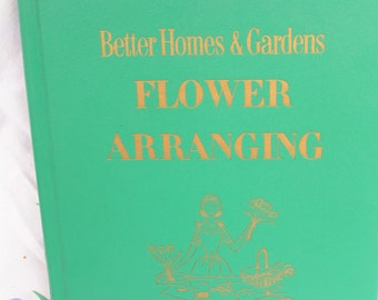 Vintage 1957 Better Homes and Gardens Flower Arranging Book Retro Cool Kitsch