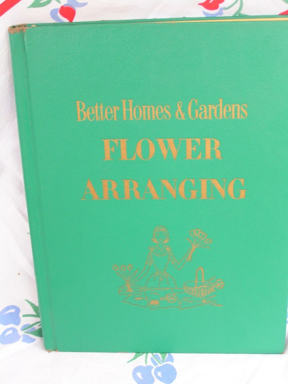 Vintage 1957 Better Homes And Gardens Flower Arranging Book