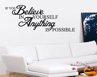 If You Believe In Yourself Anything Is Possible Wall Art - Vinyl Wall Art Sticker Decal