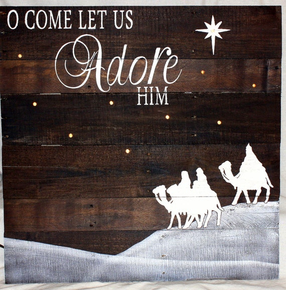 Oh Come Let Us Adore Him Wood Signs Christmas Signs Wood
