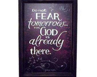Religious Decor, Do not Fear Tomorrow for God is Already There, Home Decor, Wall Hanging, Handmade, 21X15 Custom Wood Frame, Made in the USA