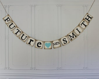 Wedding Shower Decoration, Future Mrs.....Banner or Sign , Shabby Chic