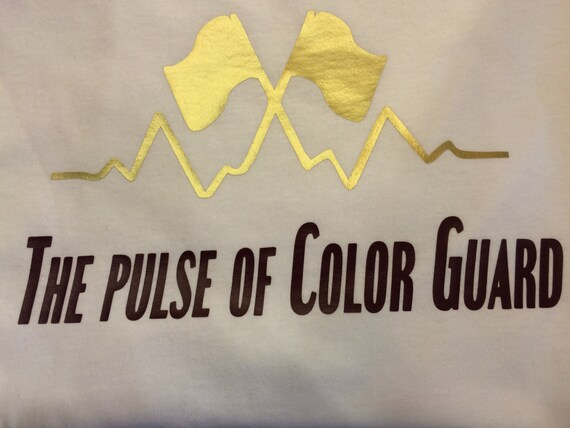 Color Guard Quotes: The Pulse Of Color Guard T-shirt. By ShowItProud On Etsy