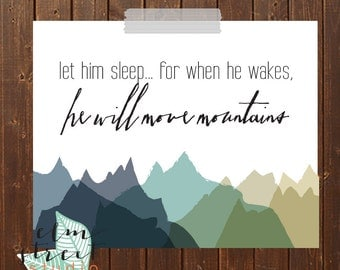 Let Him Sleep For When He Wakes He Will Move Mountains Quote  Typography Printable  Wall Decor   Mountain Wall Decor  Nursery Printable