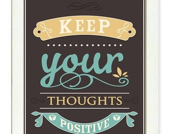 Inspirational Quote Poster Inspirational Print Wall Art Decor Keep your thoughts Positive Beige Brown Turquoise Blue Typography Motivational