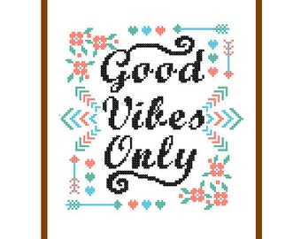"Modern Cross Stitch Pattern ""Good Vibes Only"" Inspirational, motivation quote Text wall art gift motivational cross stitch"