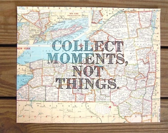 Vintage Map with Quote - Travel Themed Gift - Atlas Page with Text - Collect Moments Not Things - Map of New York - Quote Printed on Map