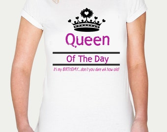 Woman's Birthday Shirt / Adult Birthday Shirt / Custom Shirt / Birthday Shirt / Personalized T-shirt / Adult Birthday Crown/ Queen For a Day