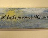 A Little Piece of Heaven Hand Painted Weathered Wood Sign