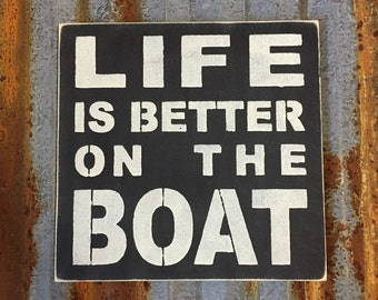 Life is better on the boat  - Handmade Wood Sign