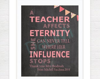 Teacher Appreciation Print - End of Year Teachers Gift - Personalised Teachers Gift - Teacher Affects Eternity!