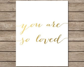 You Are So Loved Printable - INSTANT DOWNLOAD Printable - gold nursery wall decor - gold nursery wall art - gold nursery love quote