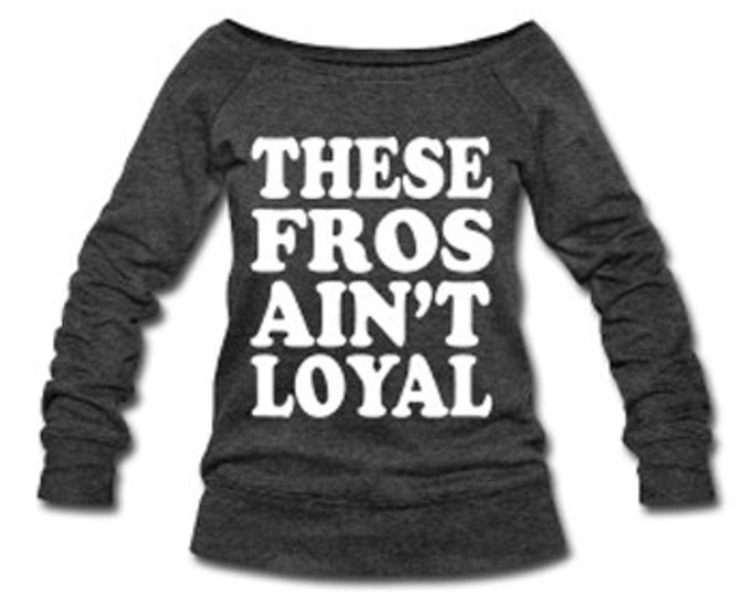 These Fros Ain't Loyal Wide Neck Off Shoulder Slouchy Women's Sweatshirt - Gray