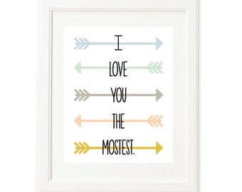 I Love You the Mostest - Nursery Art Print - Children's room Wall Art