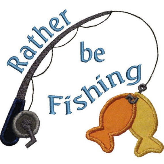Rather be fishing applique machine embroidery by happyapplique for Rather be fishing