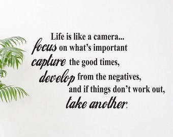 Life is like a camera....vinyl wall art