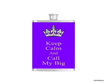 Keep Calm and Call My Big Sorority Flask with Funnel Stainless Steel 8 oz Liquor Hip Flasks - Flask #120