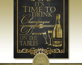 """1920's Printable """"Time to Drink Champagne and Dance on the Tables""""  DIY Faux Glitter Gold Wedding Sign - Download and Print"""