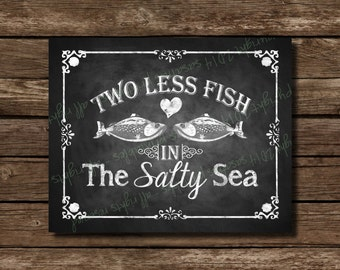 PRINTABLE Two less fish in the Salty Sea - Digital File - Download and Print - DIY Wedding