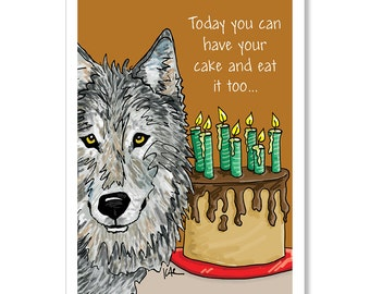 Birthday card with Wolf, Funny Birthday Card, Have your cake and eat it too, card for animal lovers