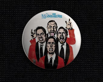The Monsters 1 1/2 inch pin back button