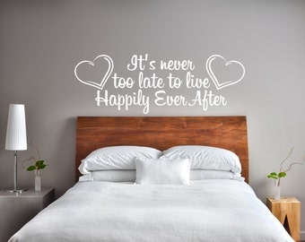 It's Never Too Late To Live Happily Ever After  Wall Decal