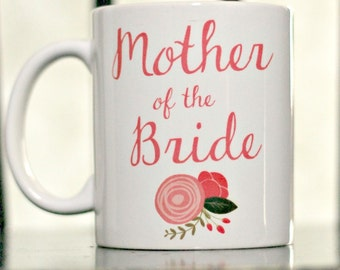 Mother of the Bride Mug, Mother of the Groom gift, Wedding party gifts, Wedding day gifts, coffee mug for mom