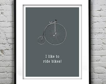 I Like to Ride Bikes Typography Grunge Retro Art Print Quote.