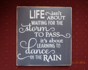 Inspirational Quote Dance in the Rain Primitive Sign Rustic Country Sign Dancing in the Rain Dance Wall Decor Home Decor
