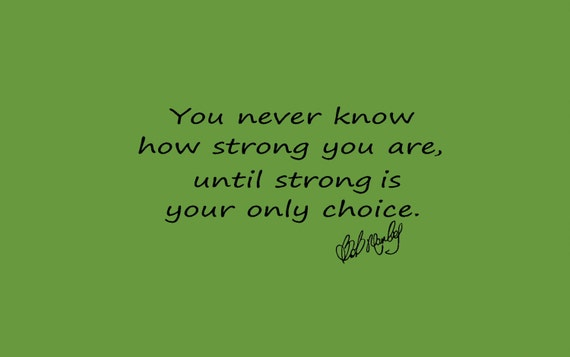 Bob Marley You Never Know How Strong You By