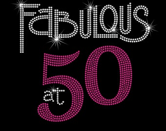 Fabulous At 50 Hot Fix Rhinestone Bling Iron on Heat Transfer For T-shirt And More