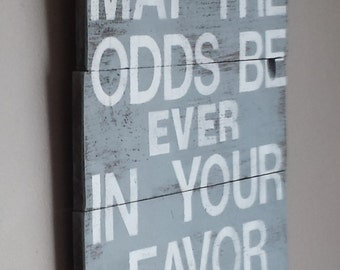 "Hunger Games quote "" may the odds be ever in your favor"" reclaimed wood sign"