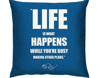 John Lennon Quote Life is what happens while you're busy making other plans Cushion/Pillow 18""