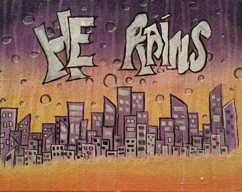 He Rains - Graffiti style painting, christian art painting, 2timothys16, graffiti acrylic painting, bubble art, acrylic abstract graffiti
