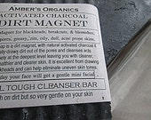 """Organic Activated Charcoal """"Dirt Magnet"""" Cleanser Bar.  New Scents."""