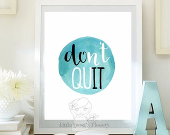 Office Poster Motivational Print  Don't quit print Inspirational Art Work Office Decor Typographic Print Printable quote art desk decor